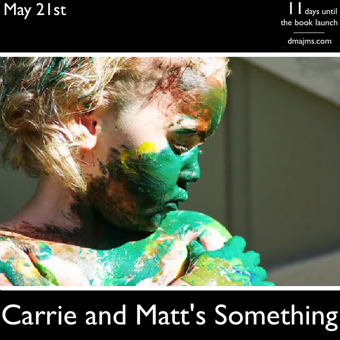 May 21, Carrie and Matt's Something