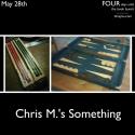 May 28, Chris M.'s Something