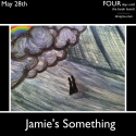 May 28, Jamie's Something