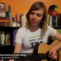 The Hypothetical Love Song